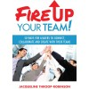 Fire Up Your Team! Book - HARDCOVER